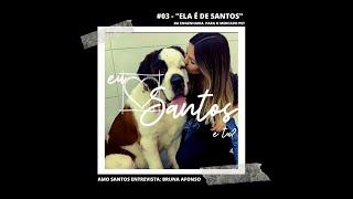 """#003 - """"ELA É DE SANTOS"""" - Da engenharia para o mercado pet - Amo Santos Entrevista Bruna Afonso"""