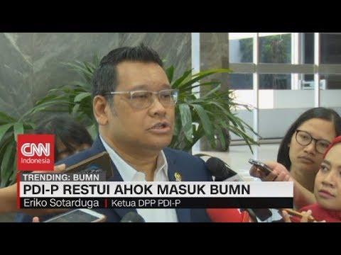 PDI-P Restui Ahok Masuk BUMN