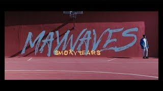 May Wave$   Smoky Tears (Official Video)