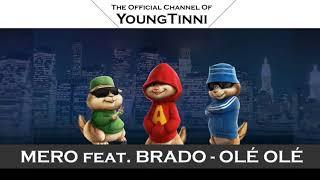 MERO Feat.  BRADO   OLÉ OLÉ (Chipmunks Voice)
