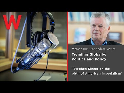 Stephen Kinzer On Trending Globally: The Birth Of American Imperialism