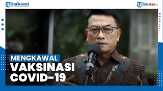 Moeldoko Sebut TNI-Polri dan Pemda Perlu Sosialisasi dan Kawal Vaksinasi Covid-19