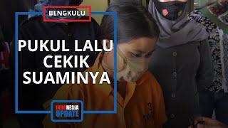 Mengaku Tak Dinafkahi, Wanita di Bengkulu Tengah Nekat Bunuh Suaminya dan Rekayasa Kasusnya