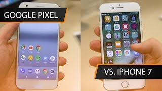 Google Pixel vs iPhone 7 | Which is Best?
