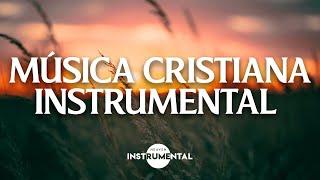 🌅🙏🏼Música Instrumental Cristiana / Música Relajante🙏🏼🌅