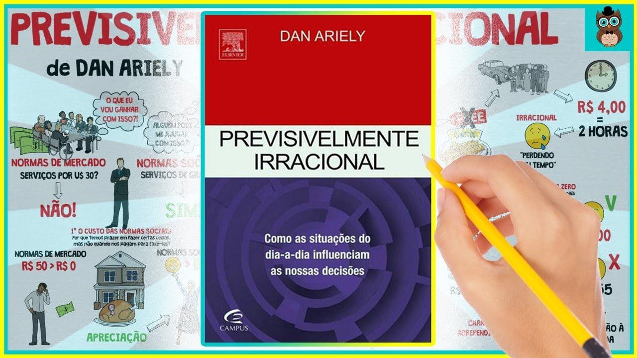 PREVISIVELMENTE IRRACIONAL | Dan Ariely