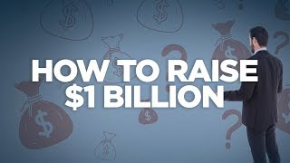 How to Raise $1 Billion: Real Estate investing Made Simple