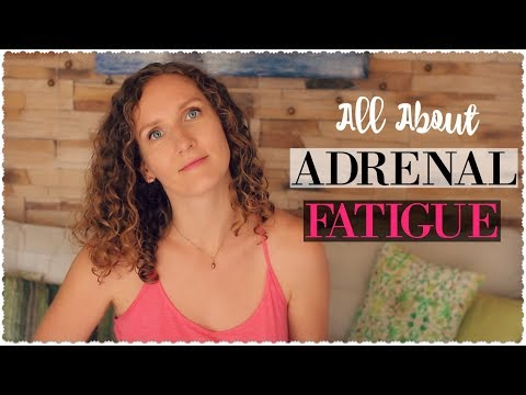 Adrenal Fatigue: What It Is, Stages, Symptoms - Adrenal Series #1