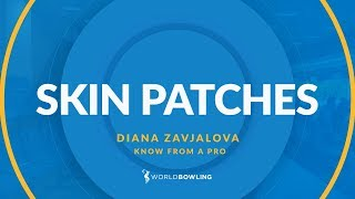 What are Skin Patches? - Know From a Pro with Diana Zavjalova - World Bowling