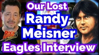 <b>Randy Meisner</b> Talks About Joining The Eagles Poco & The Fans  Our Lost Interview