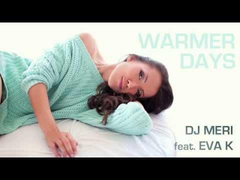 DJ Meri feat Eva K - Warmer Days (Original Liquatech Mix)