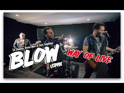 Ed Sheeran - Blow (Feat. Bruno Mars)  Way Of Live Cover