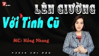 Truyện tâm lí xã hội cực hay - Lên giường với tình cũ - Mc Hồng Nhung