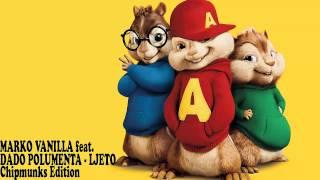 MARKO VANILLA feat. DADO POLUMENTA - LJETO (Chipmunks)