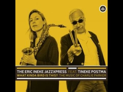 play video:What Kinda Bird is This? - Eric Ineke JazzXpress feat. Tineke Postma