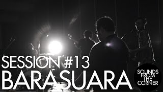 Sounds From The Corner : Session #13 Barasuara