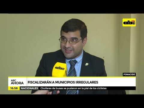 Fiscalizarán a municipios irregulares
