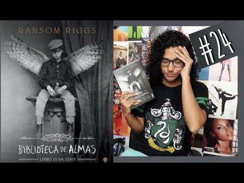 BIBLIOTECA DAS ALMAS, RANSOM RIGGS (#24) | #Resenha