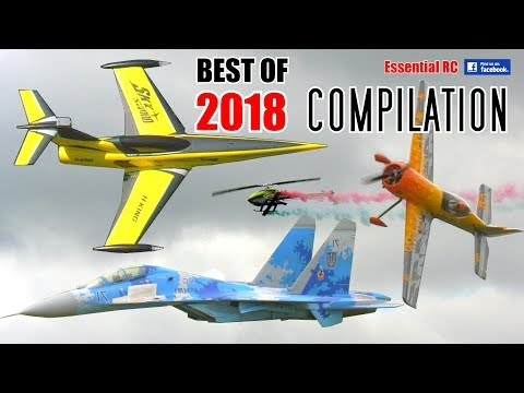 BEST OF ESSENTIAL RC 2018 | LARGE SCALE AND FAST Radio Control (RC) ACTION COMPILATION