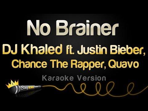 DJ Khaled ft. Justin Bieber, Chance The Rapper, Quavo - No Brainer (Karaoke Version)