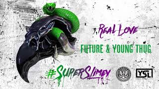 Future & Young Thug - Real Love [Official Audio]