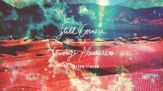 Still Corners   Strange Pleasures [FULL ALBUM STREAM]
