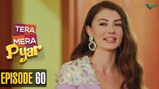 Tera Mera Pyar   Episode 60   Love Trap   Turkish Drama   Urdu Dubbing   Dramas Central