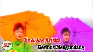Iis & Aas Ariska - Gerimis Mengundang - Official Version