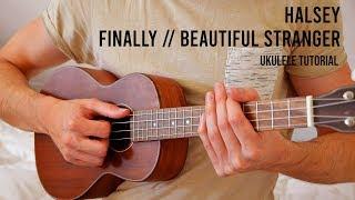 Halsey – Finally  Beautiful Stranger EASY Ukulele Tutorial With Chords  Lyrics