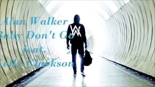 Alan Walker    Baby Don't Go Feat