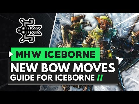 Monster Hunter World Iceborne | Bow New Moves Guide