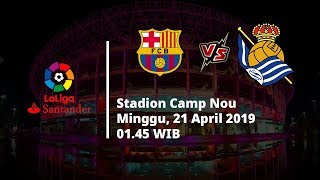Video Live Streaming & Jadwal Laga Barcelona Vs Real Sociedad Via MAXStream beIN Sport Minggu (21/4)