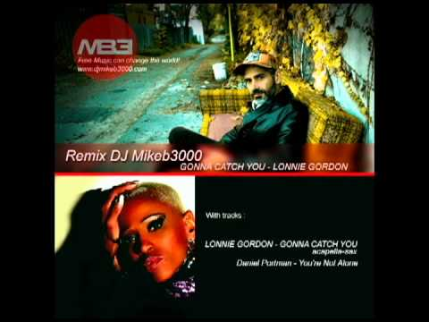 Remix DJ Mikeb3000 GONNA CATCH YOU - LONNIE GORDON