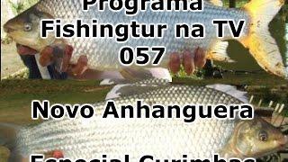 Programa Fishingtur na TV 057 - Pesqueiro Novo Anhanguera