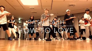 How To Love - Cash Cash - choreographer by Takuya