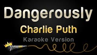 Charlie Puth - Dangerously (Karaoke Version)