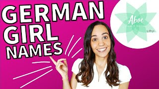 German Girl Names: The Most Popular German Names For Baby Girls | German Girl Names Pronunciation