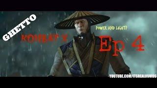 """GHETTO KOMBAT X: """"RAIDEN'S POWER AND LIGHT"""" (EP 4)"""