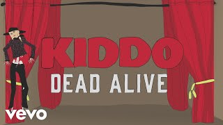 Musik-Video-Miniaturansicht zu Dead Alive Songtext von KIDDO
