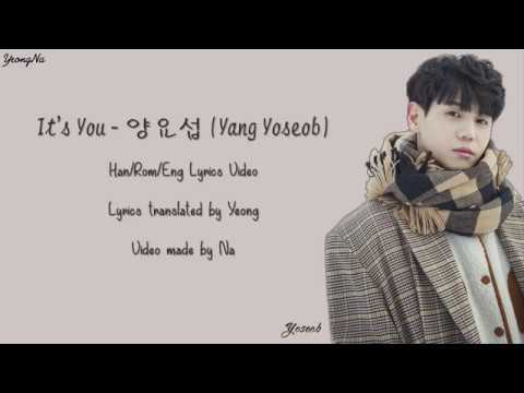 [Han/Rom/Eng] It's You - 양요섭 (Yang Yoseob) Lyrics Video