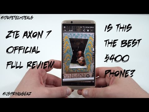 ZTE Axon 7 Official Full Review: Is this the best $400 Phone? (Outline below)