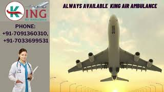 Choose Hassle-Free Transportation by King Air Ambulance Service in Bangalor