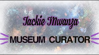 Wandsworth Creatives : Jackie Mwanza : Museum Curator