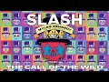 SLASH FT MYLES KENNEDY THE CONSPIRATORS The Call of The Wild Full Song Static