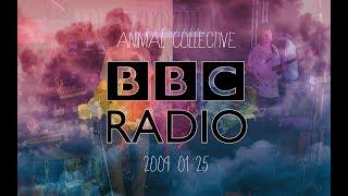 Animal Collective BBC Radio Sessions #6 (01-25-09)