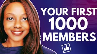 How to Grow a Facebook Group to Your FIRST 1000 Members in 4 Steps!