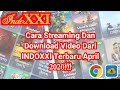 Cara Streaming Dan Download Video Dari IndoXXI Terbaru April 2020!!!