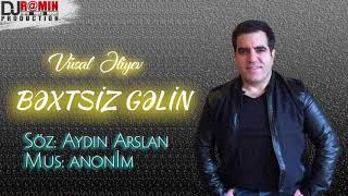 Vusal Eliyev 2018   BEXTSİZ GELİN   meneceri +994503554343