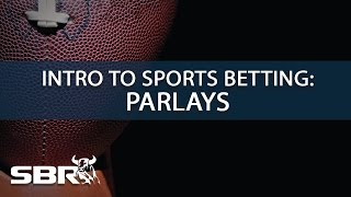 Sports Betting 101: Understanding Parlay Betting