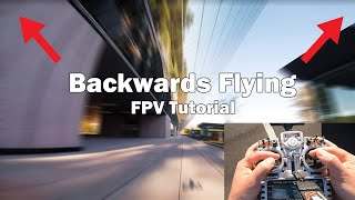 Backwards Flying with an FPV Quad! ???? Tutorial w/ Stick Cam